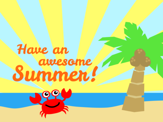 Have an Awesome Summer!