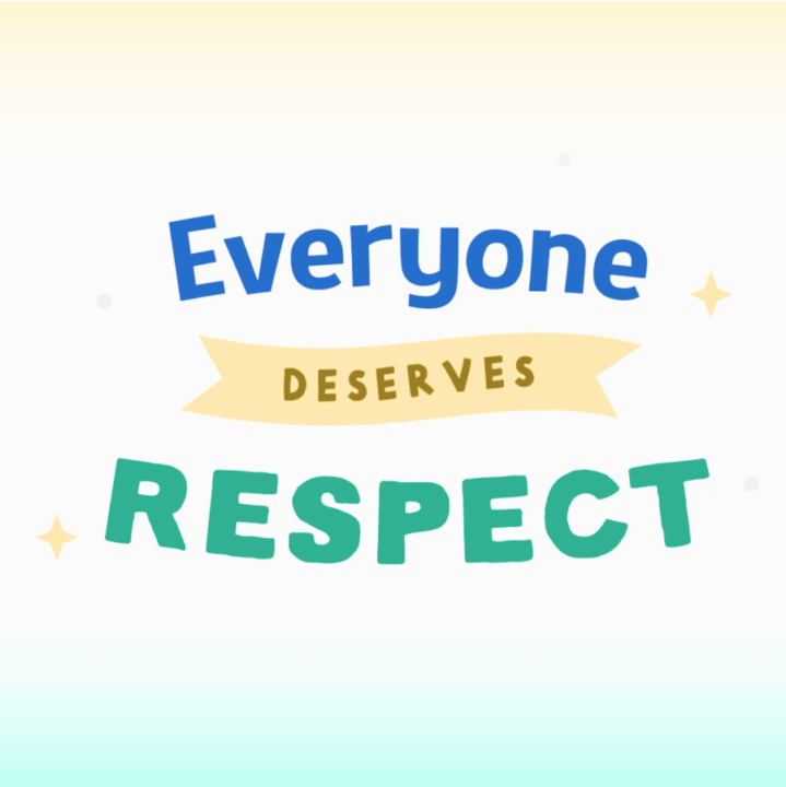 """text that says, """"Everyone Deserves Respect."""""""